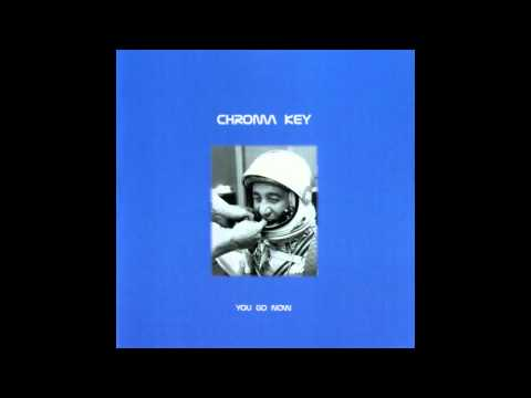 You Go Now (2000) / Chroma Key