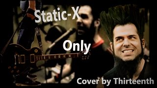 static x the only guitar cover by thirteenth