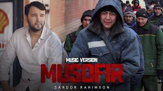 Sardor Rahimxon - Musofir (music version) | Сардор Рахимхон - Мусофир