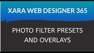 Xara Web Designer 365 Premium: Photo Filter Presets and Overlays Lesson 17