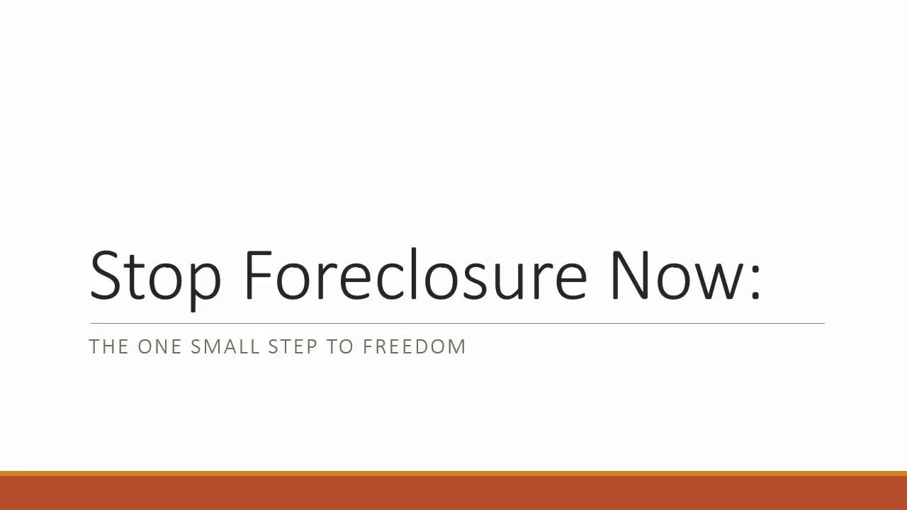 Stop Foreclosure: Small Steps to Freedom