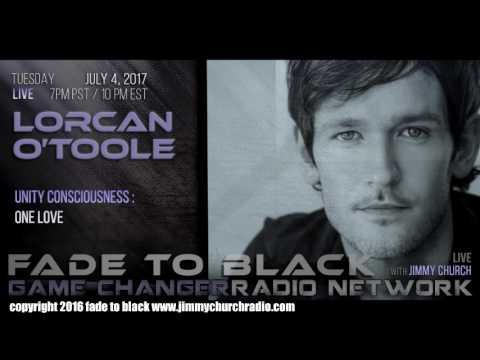 Ep. 682 FADE to BLACK Jimmy Church w/ Lorcan O'Toole : One Love, Bigfoot and ET : LIVE
