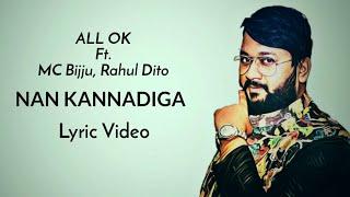 NAN KANNADIGA Lyrics   All Ok Ft. Rahul Dito, MC Bijju   Kannada Rap