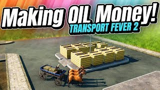 Making OIL MONEY with Lots of Carriages! | Transport Fever 2 (Part 3)