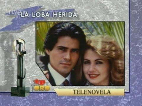 2b57771513 TP de Oro 1992 Mejor Telenovela - La loba herida - YouTube