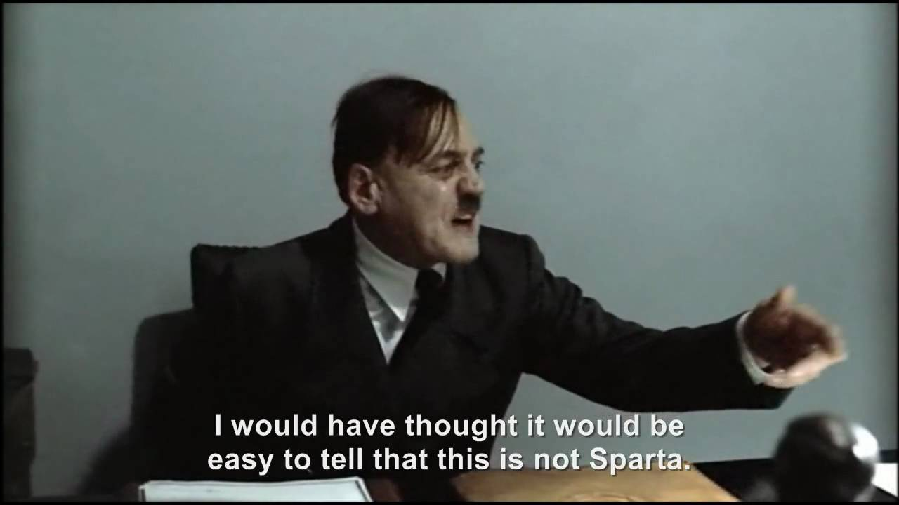 Hitler is informed that this is Sparta