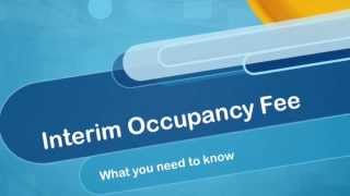 How to avoid paying Interim Occupancy Fee on your new condo
