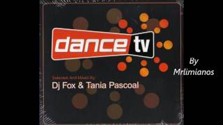 Dance TV mixed by DJ the Fox & Tania Pascoal  (2003) CD1