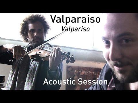 #704 Valparaiso - Valpariso (Acoustic Session)