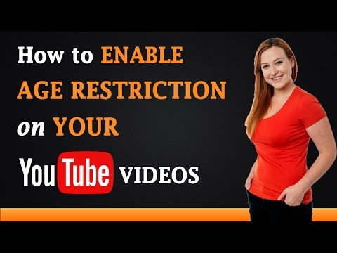How to Enable Age Restriction on Your YouTube Video