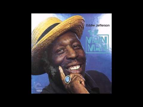 born August 3, 1918 Eddie Jefferson