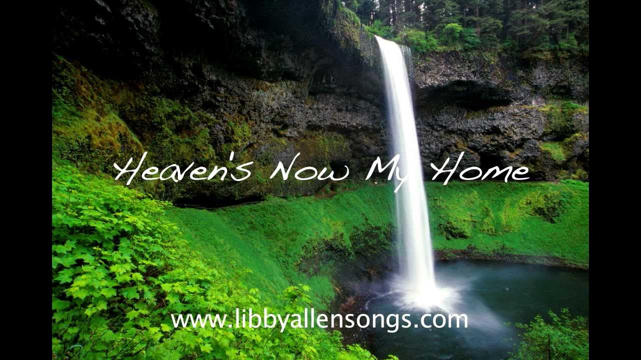 heaven 39 s now my home a comforting funeral song new version youtube. Black Bedroom Furniture Sets. Home Design Ideas