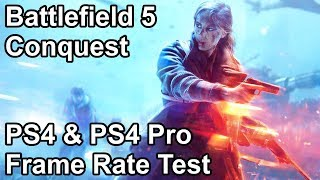 Battlefield 5 Conquest Multiplayer PS4 and PS4 Pro Frame Rate Test