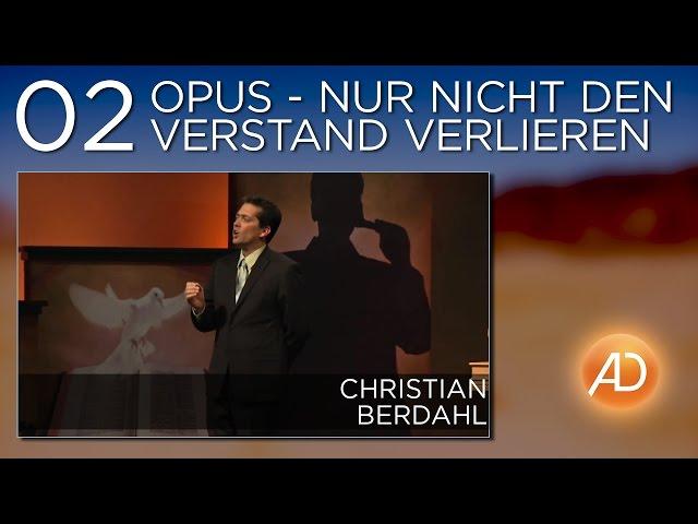 Christian Berdahl, Soundcheck, 02. Opus - Nur nicht den Verstand verlieren
