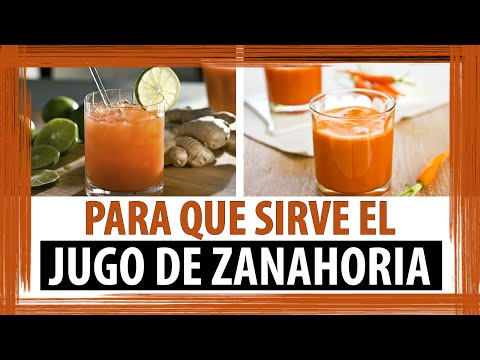 PARA QUE SIRVE EL JUGO DE ZANAHORIA | PROPIEDADES Y BENEFICIOS DEL JUGO DE ZANAHORIA