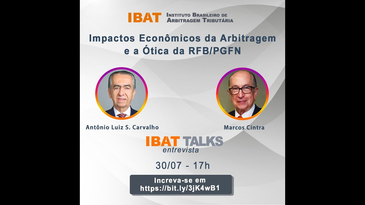 Debate: Os Impactos Econômicos da Arbitragem Tributária- IBAT TALKS 30/07/2020