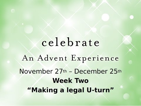 Advent - Week 2 - Making a legal U-turn - Pastor Perry