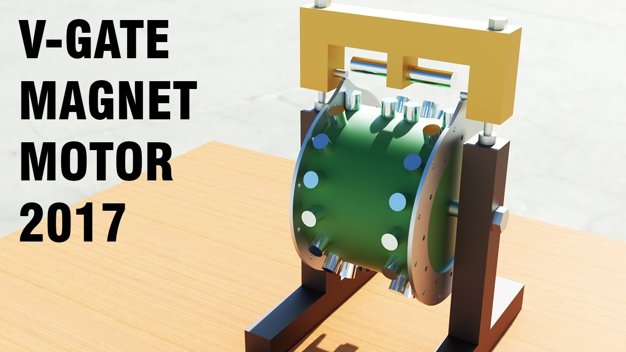 Free Energy Generator 2017 : V-Gate Magnet Motor
