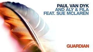 Paul van Dyk and Aly & Fila feat. Sue McLaren - Guardian