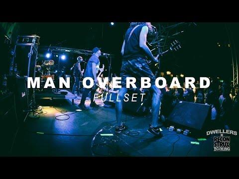 Man Overboard - Fullset - Dwellers Live