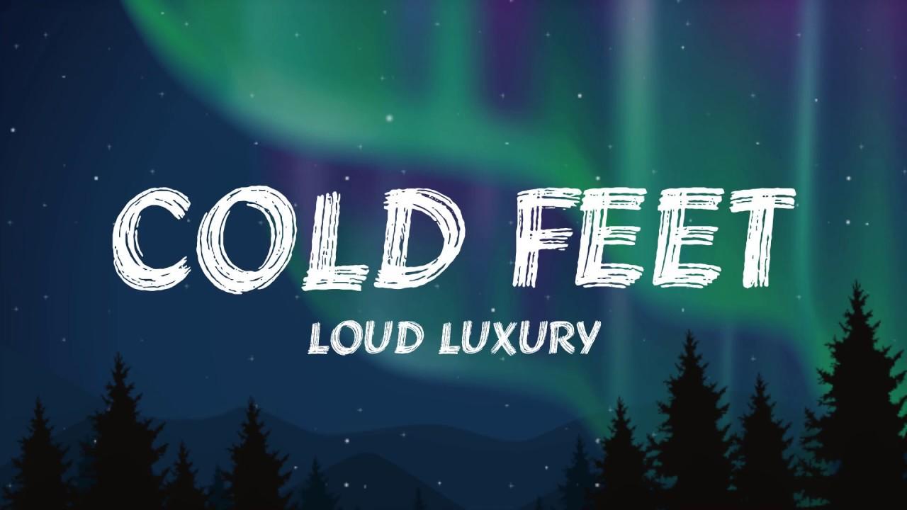 Download Loud Luxury - Cold Feet (Lyrics)