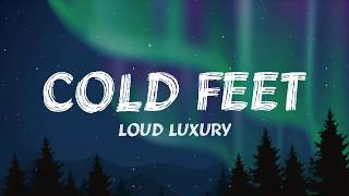 Loud Luxury - Cold Feet (Lyrics) ▻Follow Loud Luxury: Facebook: https://www.facebook.com/loudluxury/ Instagram: https://www.instagram.com/loudluxury/ ...