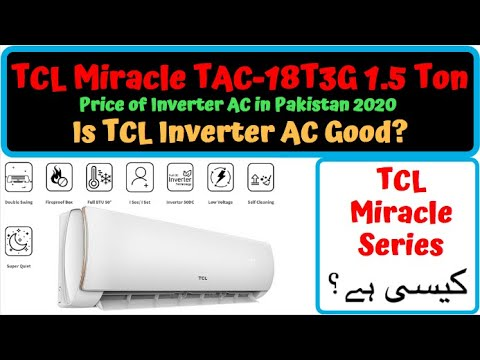 Tcl Miracle Series Review Best Dc Inverter Ac In Pakistan 2020 Tcl Inverter Ac 1 5 Ton Price Youtube