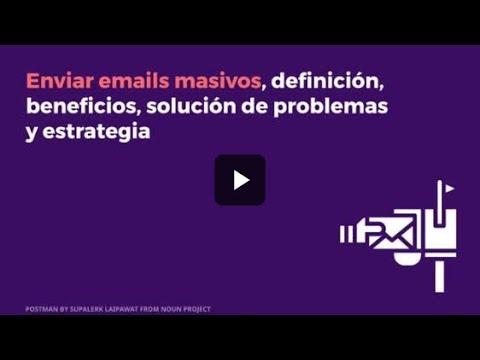 ¿Cómo enviar emails masivos? Definición y consejos