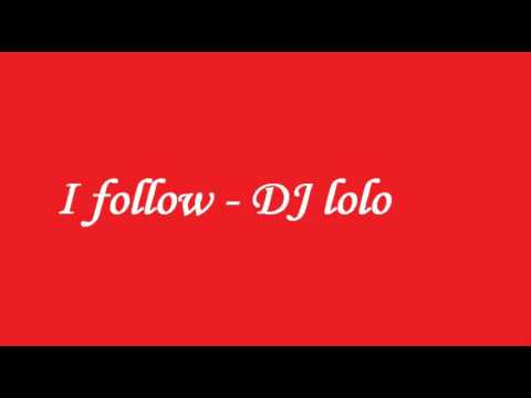 DJ Lolo - I Follow