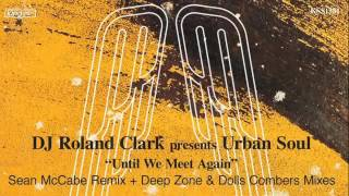 DJ Roland Clark Presents Urban Soul - Until We Meet Again (Deep Zone Urban Club Mix)