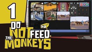HUNTA CIĘ WIDZI || Do Not Feed the Monkeys [#1]