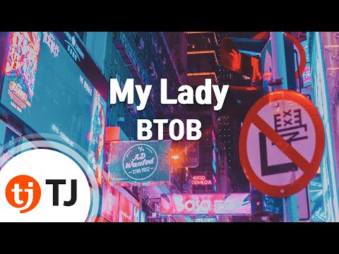 [TJ노래방] My Lady - BTOB / TJ Karaoke