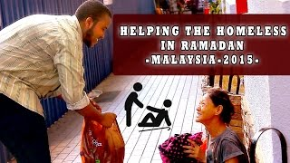 Helping The Homeless in Ramadan - Malaysia 2015
