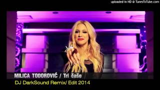Milica Todorovic - Tri Case ( DJ DarkSound Remix ) Edit 2014