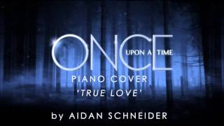 Once Upon A Time - True Love (Piano Cover)
