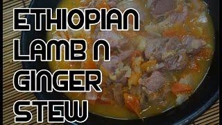Ethiopian Ginger Lamb Recipe Video - Mutton Stew Amharic