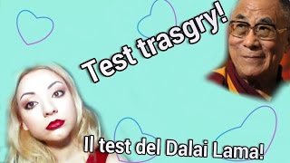 Test trasgry! IL TEST DELLA PERSONALITA` DEL DALAI LAMA!