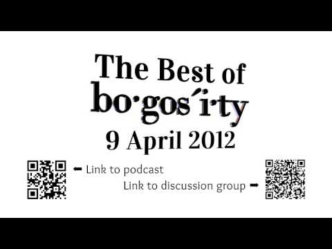 The Best of the Bogosity Podcast: 9 April 2012
