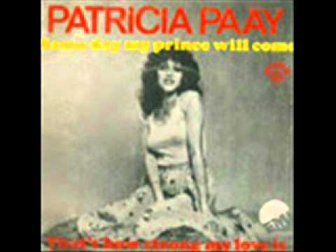 Patricia Paay - Someday my prince will come