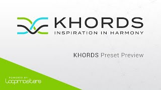 Loopmasters KHORDS | Preset Preview Review of Features Tutorial
