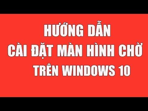 Hướng Dẫn Cài Chế độ Màn Hình Chờ Trên Windows 10