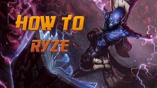 How to Ryze - A Detailed League of Legends Guide