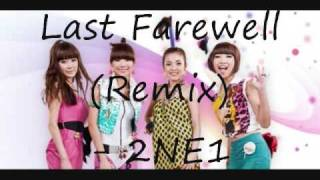 Last Farewell (Live Remix) - 2NE1 [MP3 Audio/Download]