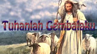 Lagu Rohani Kristen - Tuhanlah Gembalaku
