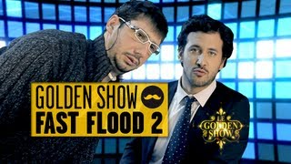 GOLDEN SHOW - Fast Flood n°2