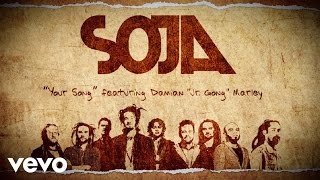 "SOJA - Your Song (Lyric Video) ft. Damian ""Jr. Gong"" Marley"