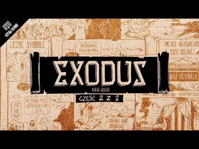Omówienie: Exodus (Księga Wyjścia), część 2 (rozdziały 19-40)