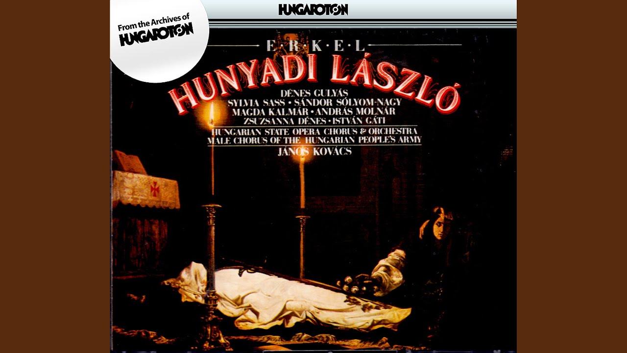 Hunyadi Laszlo Act I Scene 2 Finale Udvozollek Szivem Hu Baratja