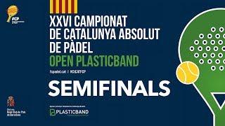 SEMIFINALS - XXVI Campionat de Catalunya Absolut de Pàdel Open Plasticband