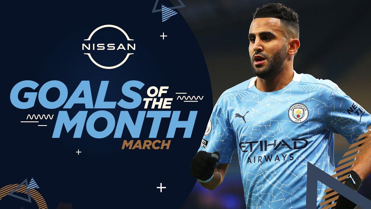 MARCH GOALS OF THE MONTH | 20/21 | Mahrez, Stones & Delap